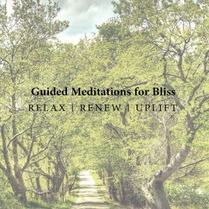 Guided Meditations for Bliss